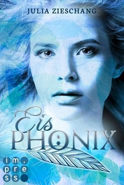 Eisphönix (Die Phönix-Saga 2) von Zieschang,  Julia