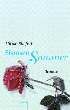 Eisrosensommer von Bliefert,  Ulrike