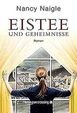 Eistee und Geheimnisse von Blum,  Katja, Naigle,  Nancy