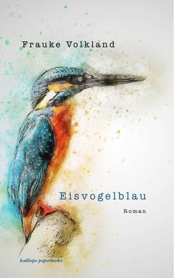 Eisvogelblau von Volkland,  Frauke