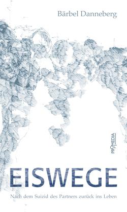 Eiswege von Danneberg,  Bärbel, Danneberg,  Tatjana, Zens,  Herwig