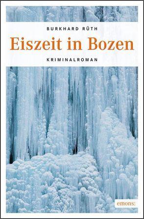 Eiszeit in Bozen von Rüth,  Burkhard