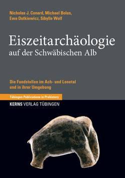 Eiszeitarchäologie auf der Schwäbischen Alb von Bolus,  Michael, Conard,  Nicholas J., Dutkiewicz,  Ewa, Wolf,  Sibylle