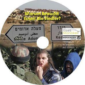 Eizes Monokel – Warum braucht Israel die Siedler? von Eckert,  Harald, Hübner,  Oliver, Kretschmer,  Rainer
