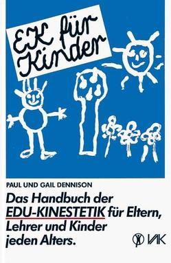 EK für Kinder von Dennison,  Gail, Dennison,  Paul E, Gillessen,  Wolfgang, Kaiser,  Bernd, Kaiser,  Elisabeth, Wennekes,  Renate