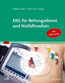 EKG für Rettungsdienst und Notfallmedizin von Jahn,  Matthias, Löwe,  Frank