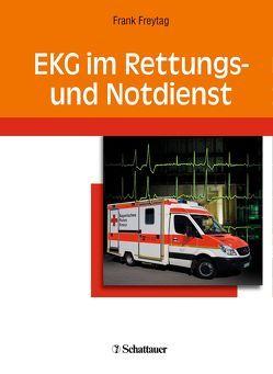 EKG im Rettungs und Notdienst von Freytag,  Frank