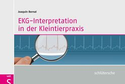 EKG-Interpretation in der Kleintierpraxis von Bernal,  Joaquin