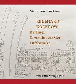 Ekkehard Kockrow — Berliner Koordinator der Luftbrücke von Kockrow,  Madeleine