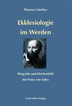 Ekklesiologie im Werden von Günther,  Thomas