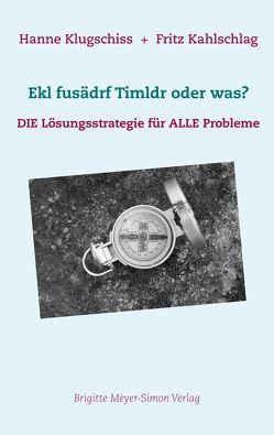 Ekl fusädrf Timldr oder was? von Fritz,  Kahlschlag, Klugschiss,  Hanne