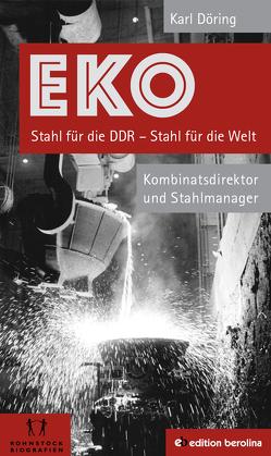 EKO Stahl für die DDR – Stahl für die Welt von Döring,  Karl