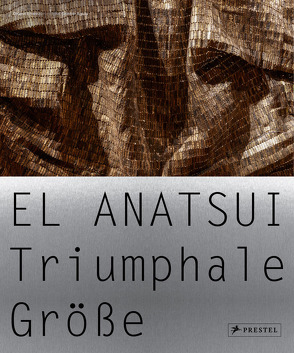 El Anatsui von Enwezor,  Okwui, Okeke-Agulu,  Chika