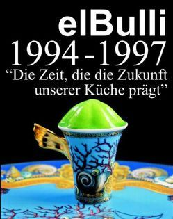 El Bulli 1994-1997 von Adria,  Ferran