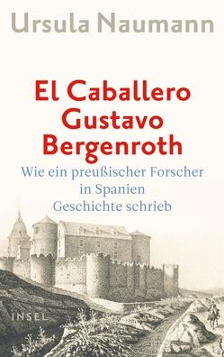 El Caballero Gustavo Bergenroth von Naumann,  Ursula