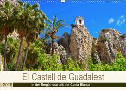 El Castell de Guadalest – In der Berglandschaft der Costa Blanca (Wandkalender 2019 DIN A2 quer) von LianeM