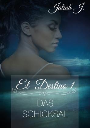 El Destino 1 von J.,  Jaliah
