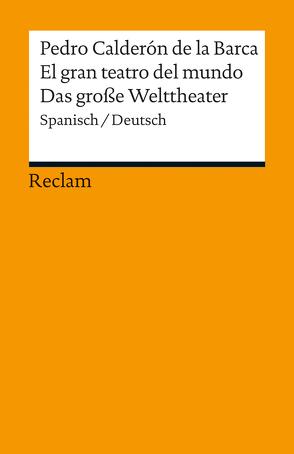 El gran teatro del mundo / Das große Welttheater von Calderón De La Barca,  Pedro, Poppenberg,  Gerhard