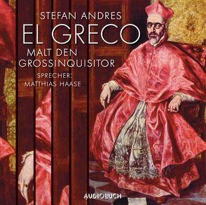 El Greco malt den Großinquisitor von Andres,  Stefan, Feuerstein,  Torsten, Haase,  Matthias