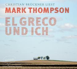 El Greco und ich von Brückner,  Christian, Scholtz,  Katja, Thompson,  Mark