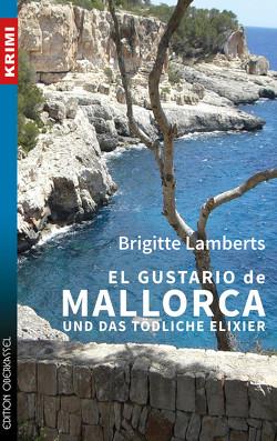 El Gustario de Mallorca und das tödliche Elixier von Lamberts,  Brigitte