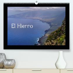 El Hierro (Premium, hochwertiger DIN A2 Wandkalender 2020, Kunstdruck in Hochglanz) von Reschke,  Uwe