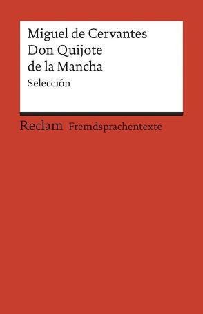 El ingenioso hidalgo Don Quijote de la Mancha von Cervantes,  Miguel de, Neuschäfer,  Hans-Jörg