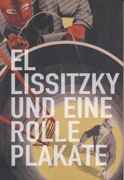 El Lissitzky und eine Rolle Plakate von Orchard,  Karin