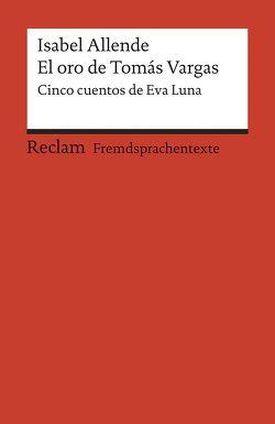 El oro de Tomás Vargas von Allende,  Isabel, Ferraris,  Monika