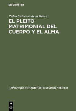 El pleito matrimonial del cuerpo y el alma von Calderón De La Barca,  Pedro, Engelbert,  Manfred