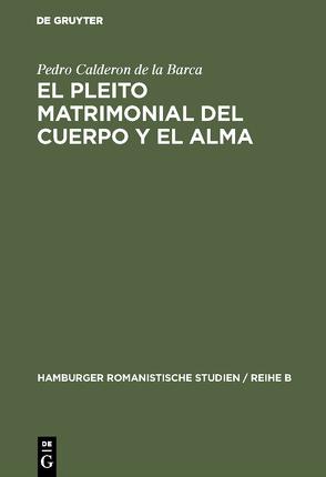 El pleito matrimonial del cuerpo y el alma von Calderón De La Barca,  Pedro