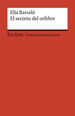 El secreto del orfebre von Amann,  Klaus, Barceló,  Elia