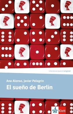 El sueño de Berlín von Alonso,  Ana, Pelegrin,  Javier, Rössler,  Andrea