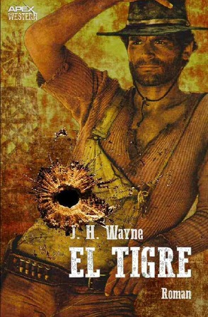 EL TIGRE von Wayne,  J. H.