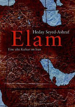 Elam – eine alte Kultur im Iran von Seyed-Ashraf,  Heday
