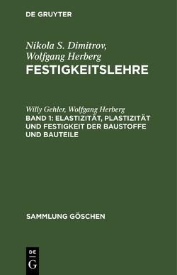 Elastizität, Plastizität und Festigkeit der Baustoffe und Bauteile von Gehler,  Willy, Herberg,  Wolfgang