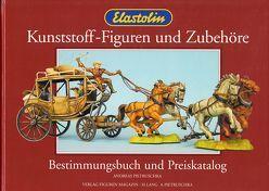 Elastolin Kunststoff-Figuren und Zubehöre von Lang,  Helmut, Pietruschka,  Andreas