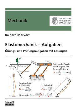 Elastomechanik – Aufgaben von Markert,  Richard