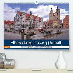 Elberadweg Coswig (Anhalt) (Premium, hochwertiger DIN A2 Wandkalender 2021, Kunstdruck in Hochglanz) von Bussenius,  Beate