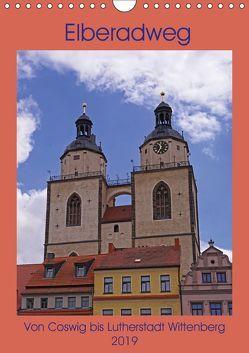 Elberadweg – Coswig bis Lutherstadt Wittenberg (Wandkalender 2019 DIN A4 hoch) von Bussenius,  Beate