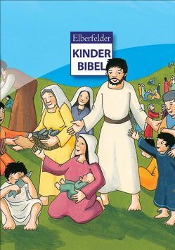 Elberfelder Kinderbibel von Arndt,  Judith, Merckel-Braun,  Martina