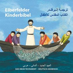 Elberfelder Kinderbibel – Das Neue Testament – Deutsch-Arabisch von Arndt,  Judith, Merckel-Braun,  Martina