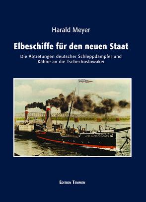 Elbeschiffe für den neuen Staat von Meyer,  Harald