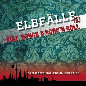 Elbfälle (2) – Kiez, Drugs & Rock´n Roll von Weißenburger,  Stefan