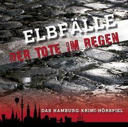 Elbfälle – Der Tote im Regen von Hanke,  Kathrin, Weißenburger,  Stefan