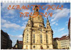 Elbmetropole Dresden (Tischkalender 2019 DIN A5 quer) von Gerhold & Peter Kehrer,  Mario