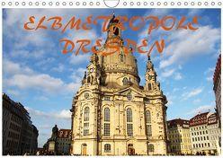 Elbmetropole Dresden (Wandkalender 2019 DIN A4 quer) von Gerhold & Peter Kehrer,  Mario