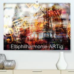 Elbphilharmonie-ARTig (Premium, hochwertiger DIN A2 Wandkalender 2021, Kunstdruck in Hochglanz) von N.,  N.