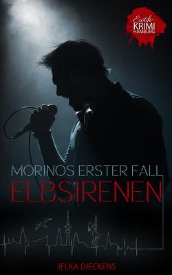 Elbsirenen: Morinos erster Fall von Dieckens,  Jelka