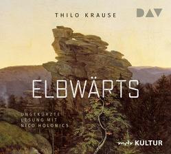 Elbwärts von Holonics,  Nico, Krause,  Thilo, Moratz,  Steffen